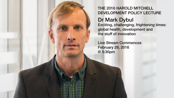 The 2016 Harold Mitchell Development Policy Lecture - Dr Mark Dybul